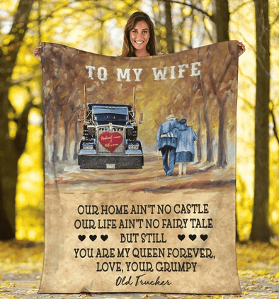 Truck driver, To my wife, you are my queen forever, love your your grumpy 3D blankets Custom name #V