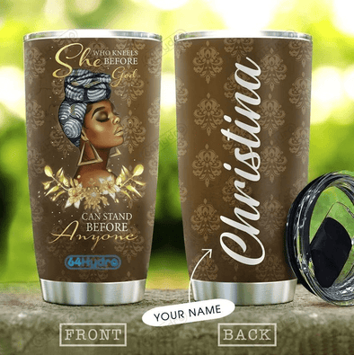 Black Girl She Who Knew Before God... Stainless Steel Tumbler with Your Name #V
