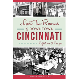 LOST TEA ROOMS OF DOWNTWON CINCINNATI