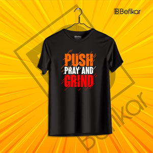 Push Pray and Grind