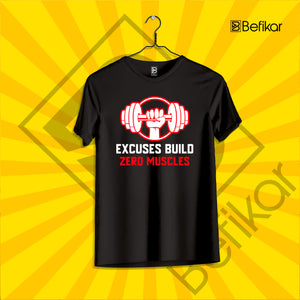 Excuses Build Zero Muscles
