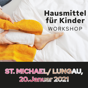 Workshop - Hausmittel für Kinder in St. Michael / Lungau