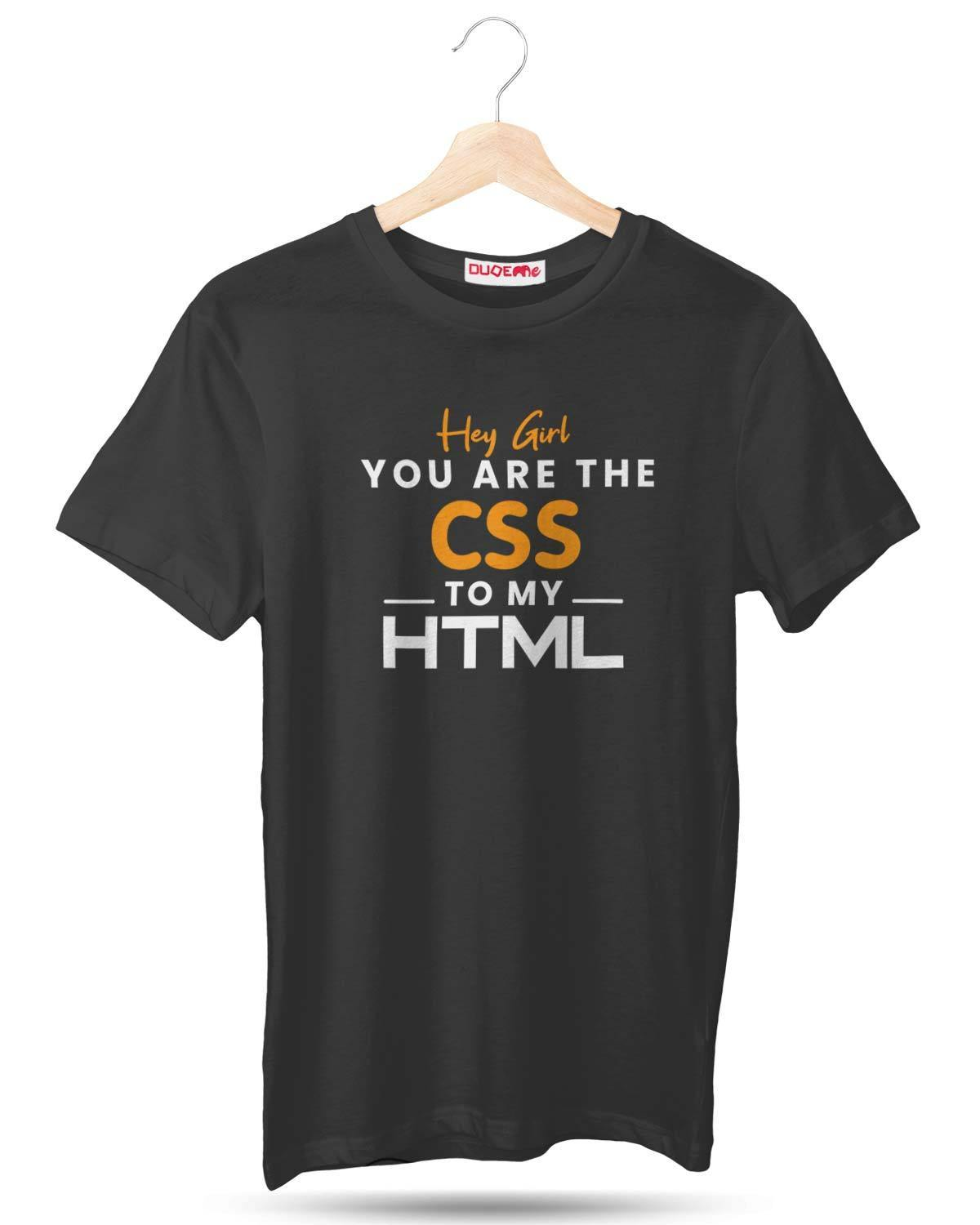 You Are The Css To My Html Half Sleeve Unisex T-Shirt - DudeMe
