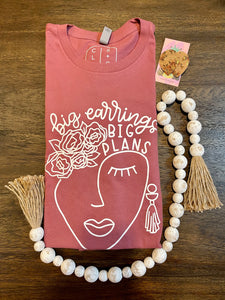"""Big Earrings Big Plans"" Mauve Screen Printed T-Shirt"
