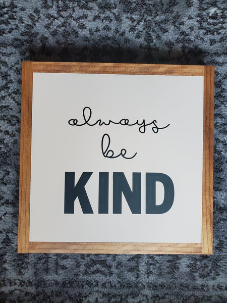 Always be kind (light frame)