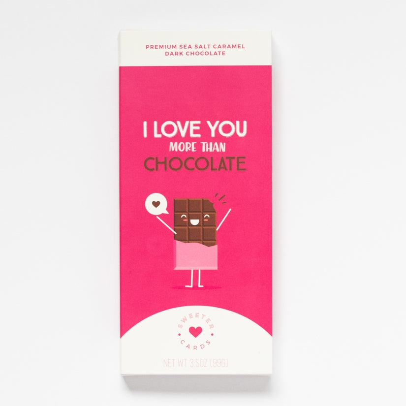 I Love You More Than Chocolate - Valentine's Day Chocolate