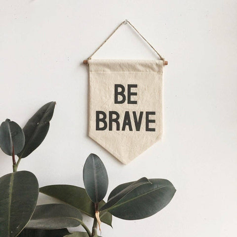 BE BRAVE Banner / small, natural