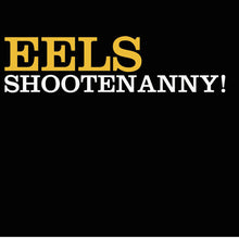 Load image into Gallery viewer, Eels - Shootenanny! (Brand New Vinyl LP)