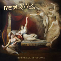 Membranes - Inner Space / Outer Space