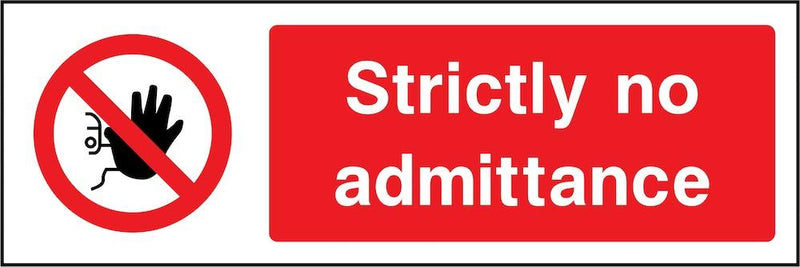 Strictly No Admittence Sign | Elevate Signs