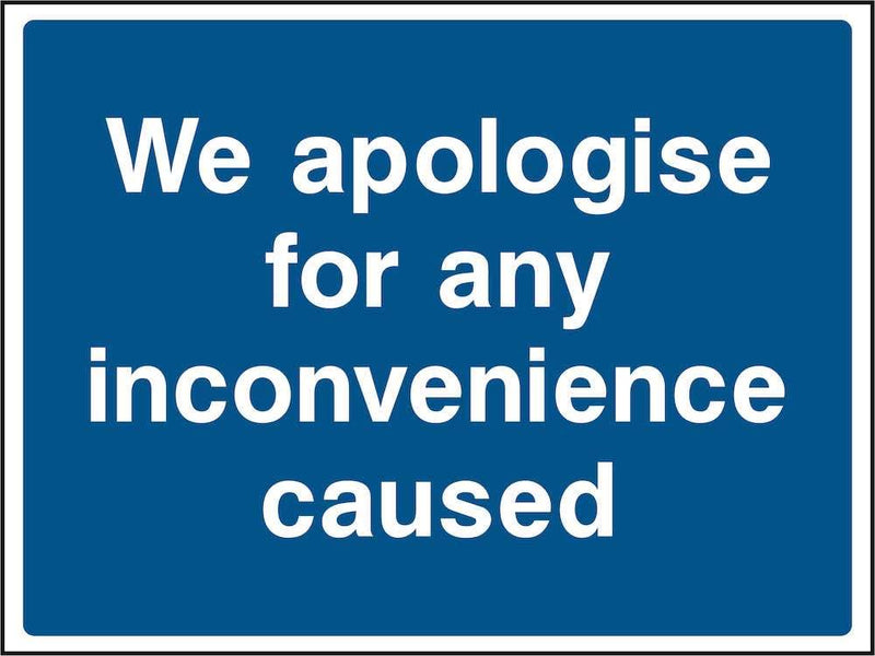 We Apologise For Inconvenience Sign