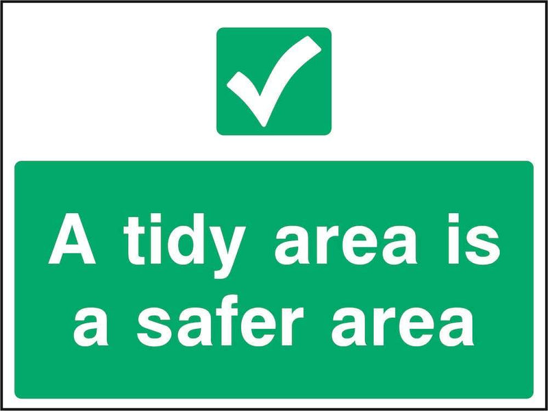 A Tidy Area Is A Safer Area Sign | Elevate Signs