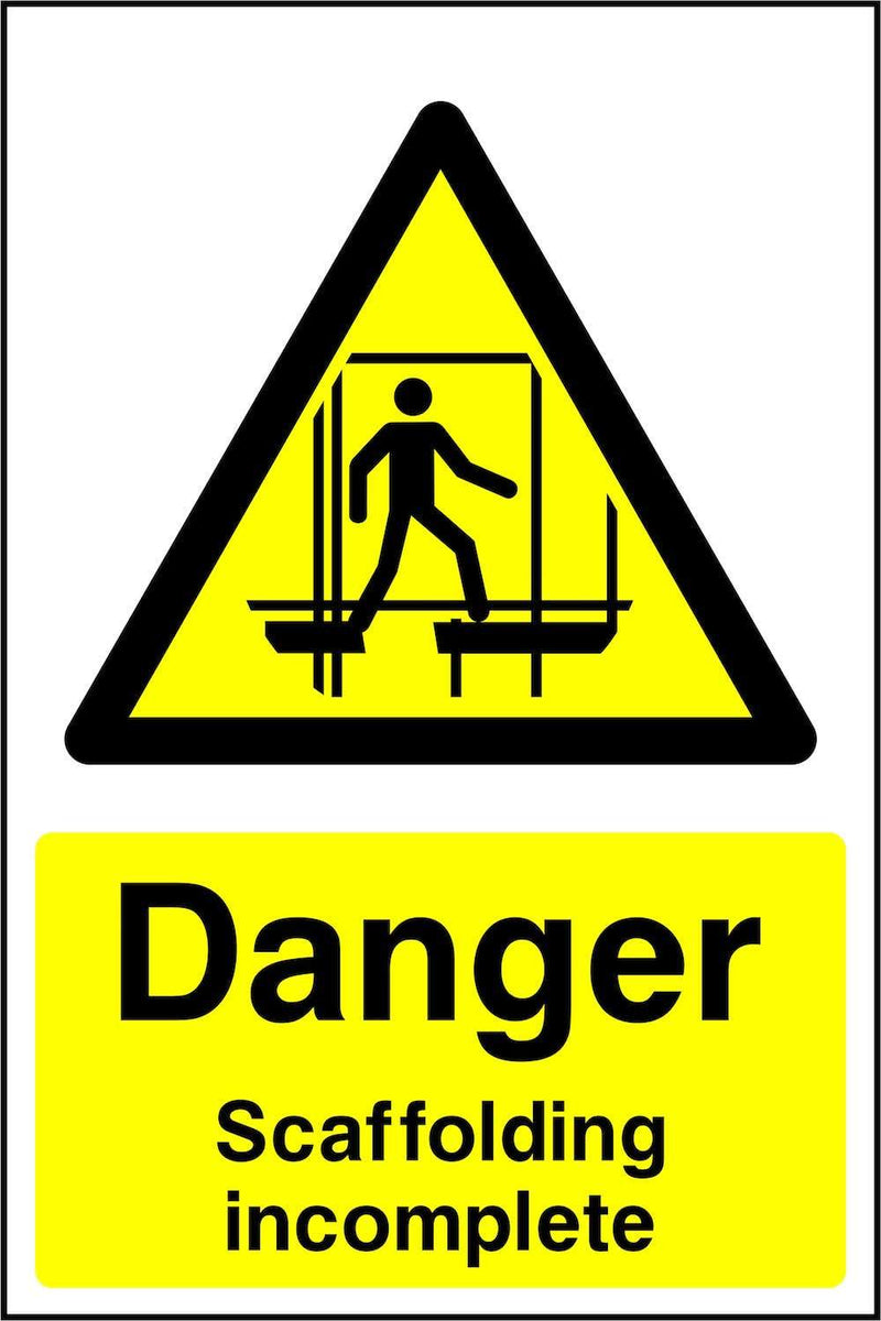 Danger: Scaffolding Incomplete Sign | Elevate Signs