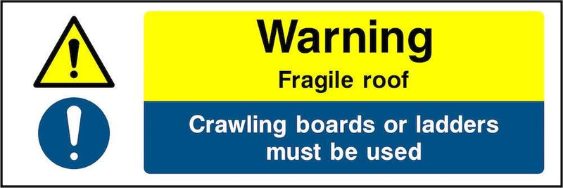 Warning: Fragile Roof, Use Crawling Boards Sign