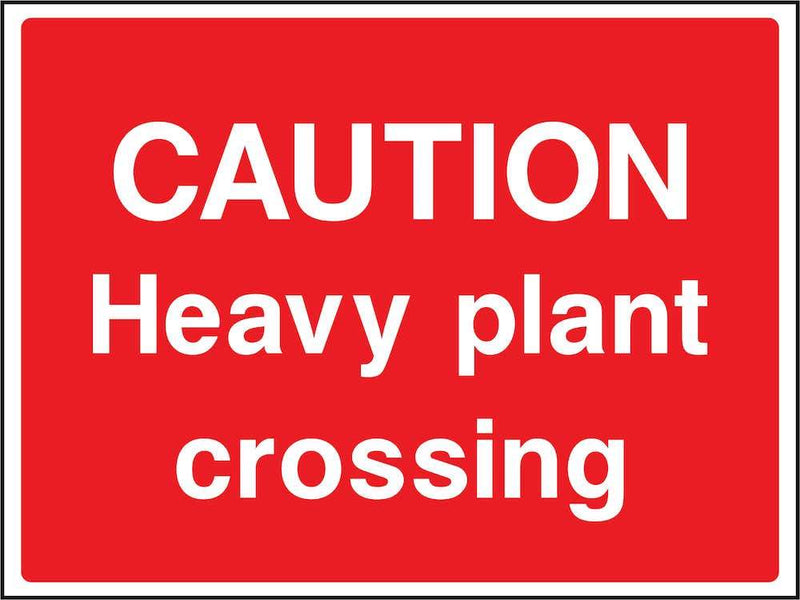 Caution: Heavy Plant Crossing Sign | Elevate Signs