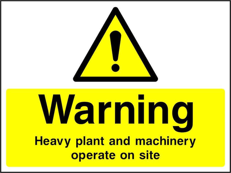 Warning: Heavy Plant & Machinery Operate On Site Sign
