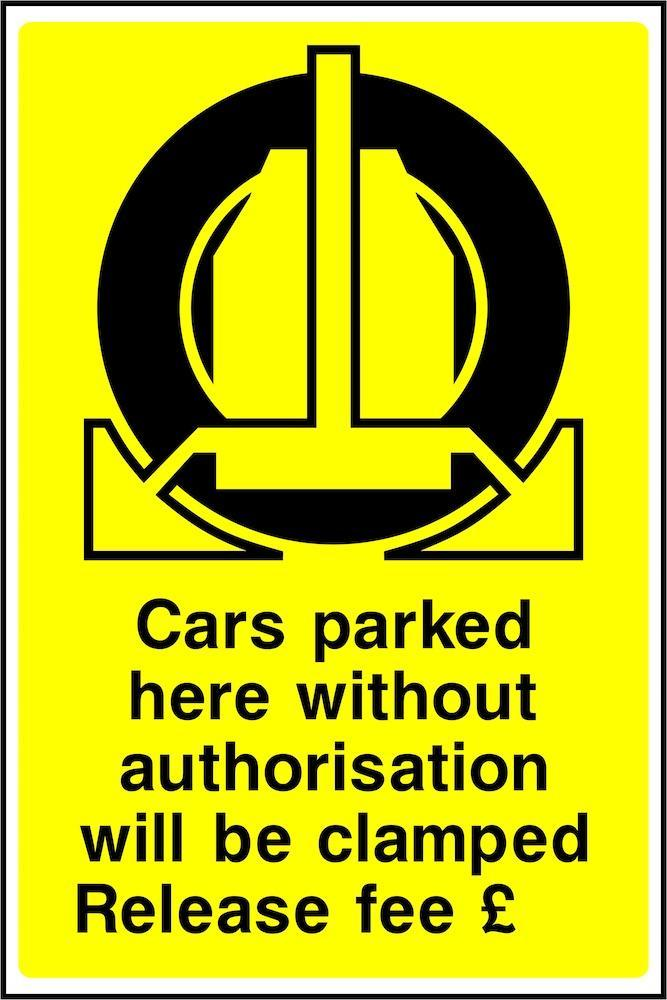 Wheel Clamping Sign: No Authorisation | Elevate Signs
