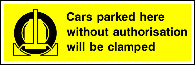 Wheel Clamping Sign: Without Authorisation | Elevate Signs