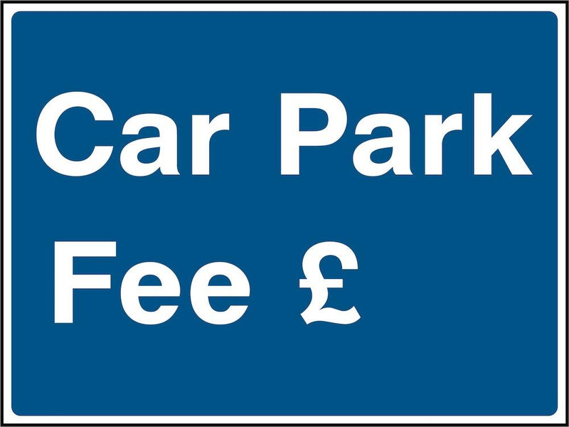 Car Park Sign: Car Park Fee | Elevate Signs