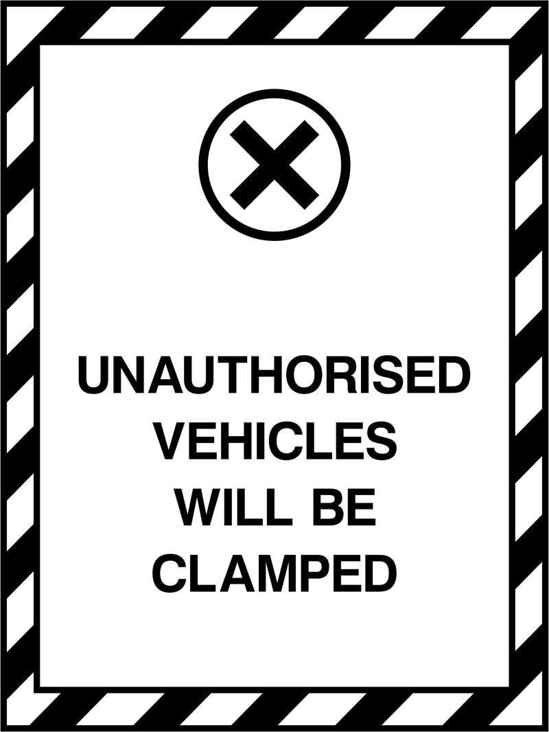 Unauthorised Vehicles Will Be Clamped Sign | Elevate Signs