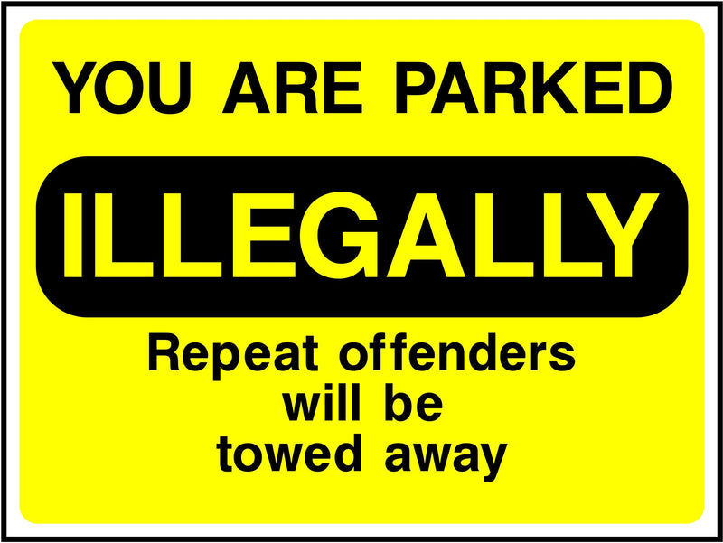 You Are Parked Illegally Sign | Elevate Signs