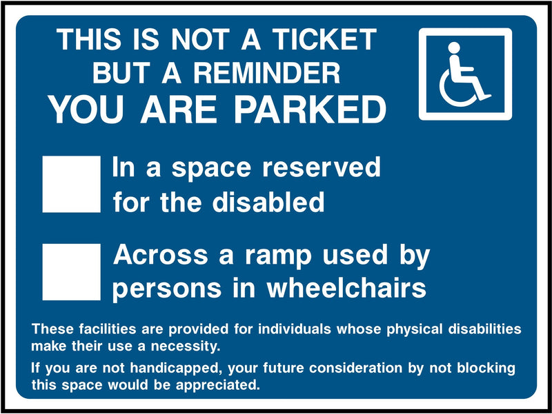 Reminder, Parked In Disabled Space or Accross Ramp Sign | Elevate Signs