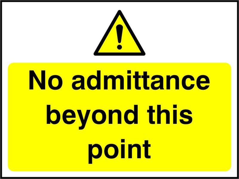 Access Sign: No Admittance Beyond This Point