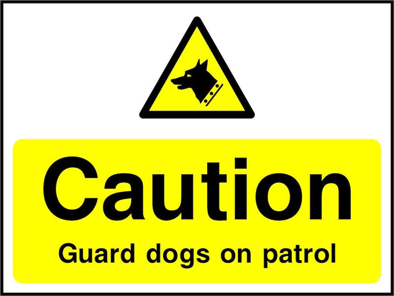 Caution Sign: Guard Dogs On Patrol