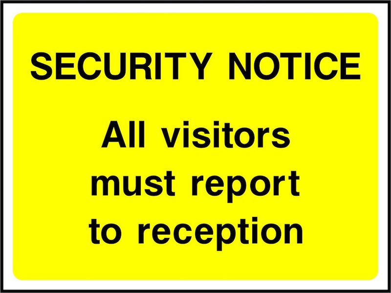 Security Notice Sign: Visitors Report To Reception