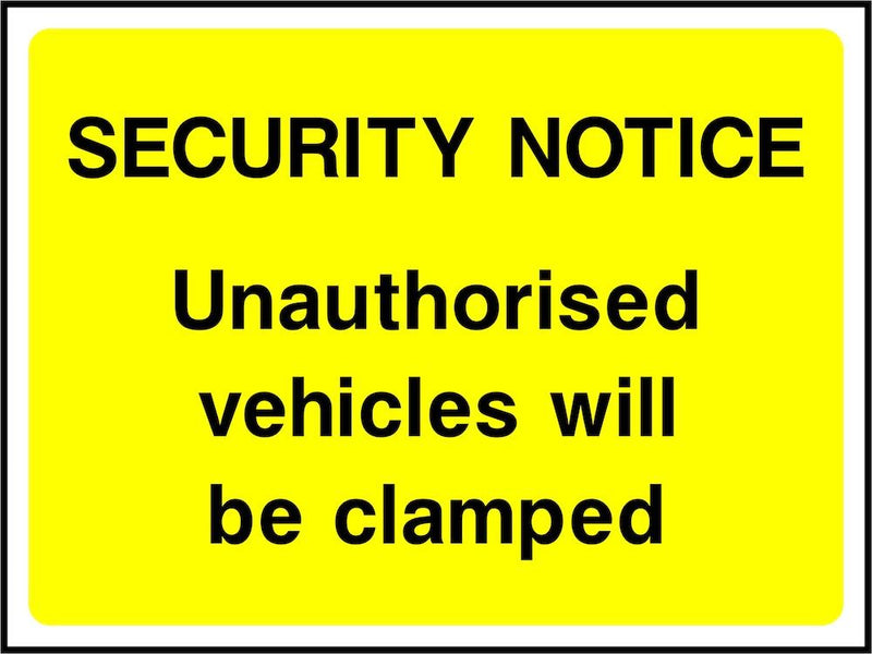 Security Notice Sign: Vehicles Will Be Clamped