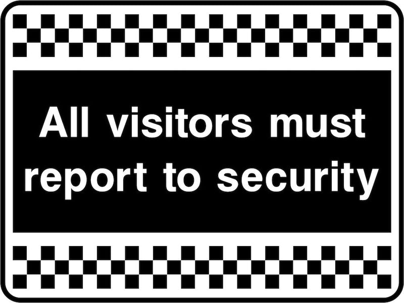 Security Sign: Visitors Must Report To Security