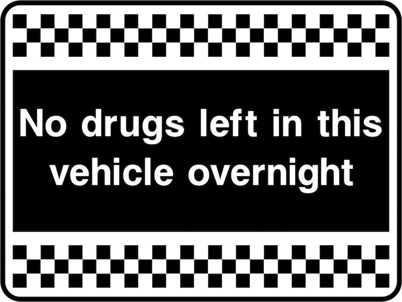 Security Sign: No Drugs Left In Vehicle Overnight