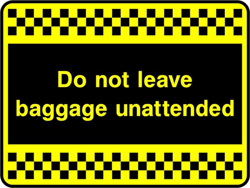 Security Sign: Do Not Leave Baggage Unattended