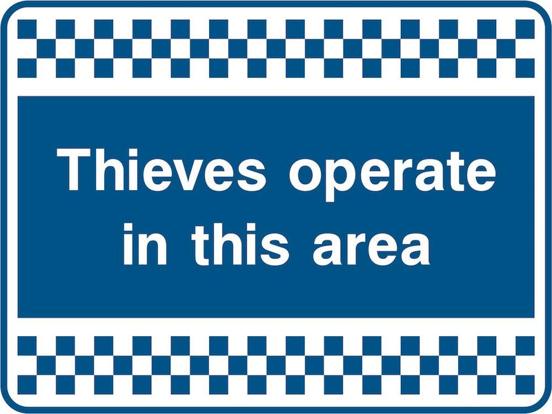 Security Sign: Thieves Operate In Area