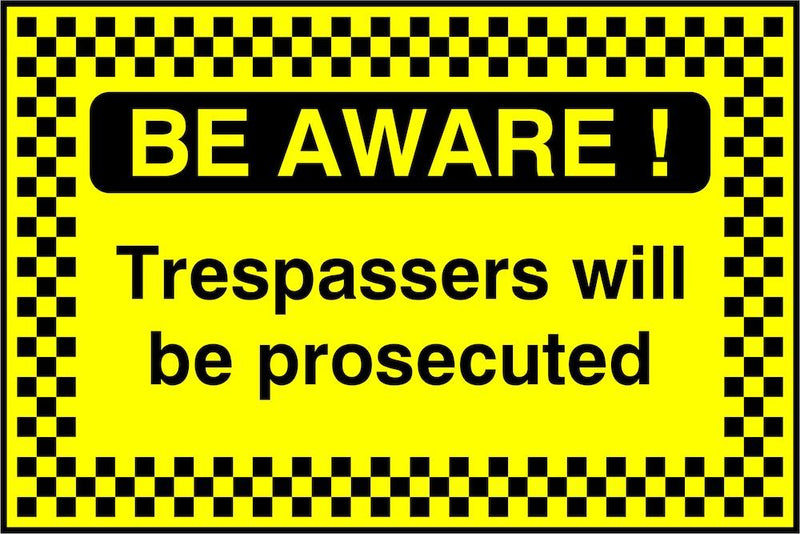 Security Sign: Be Aware, Trespassers Prosecuted