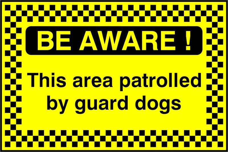 Security Sign: Be Aware, Patrolled By Guard Dogs