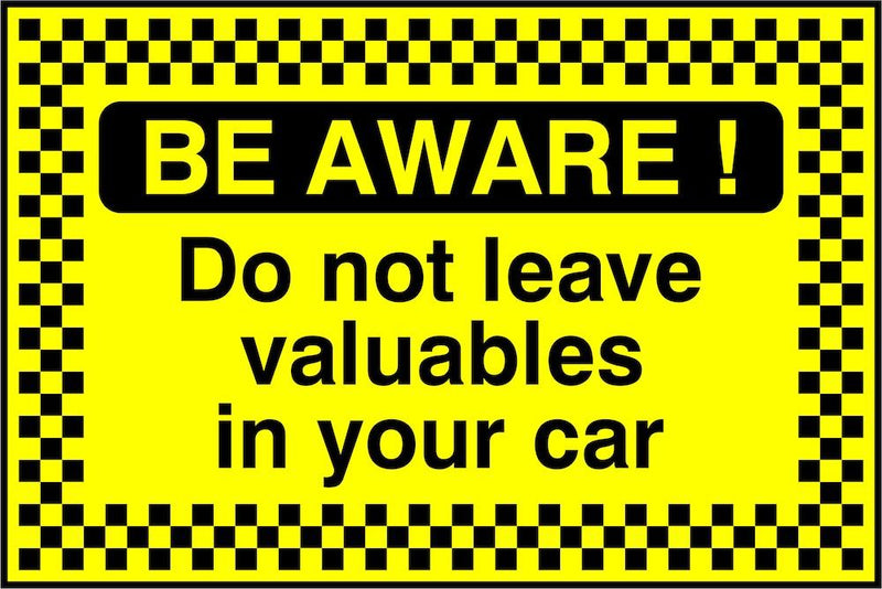Security Sign: Be Aware, Don't Leave Valuables In Car