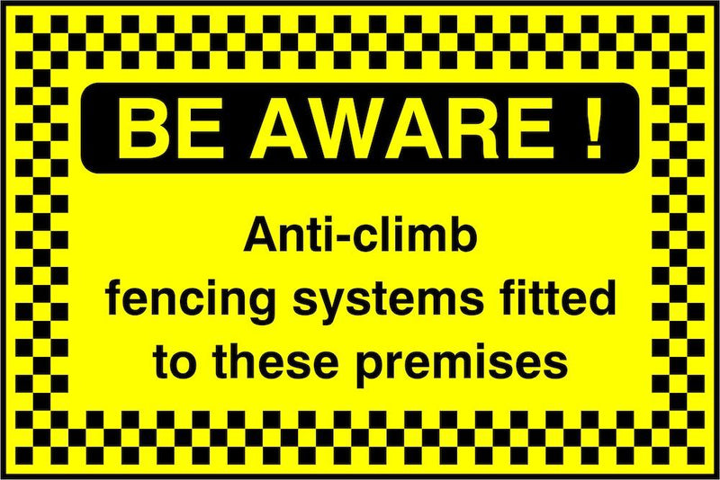 Security Sign: Be Aware, Anti Climb Fencing