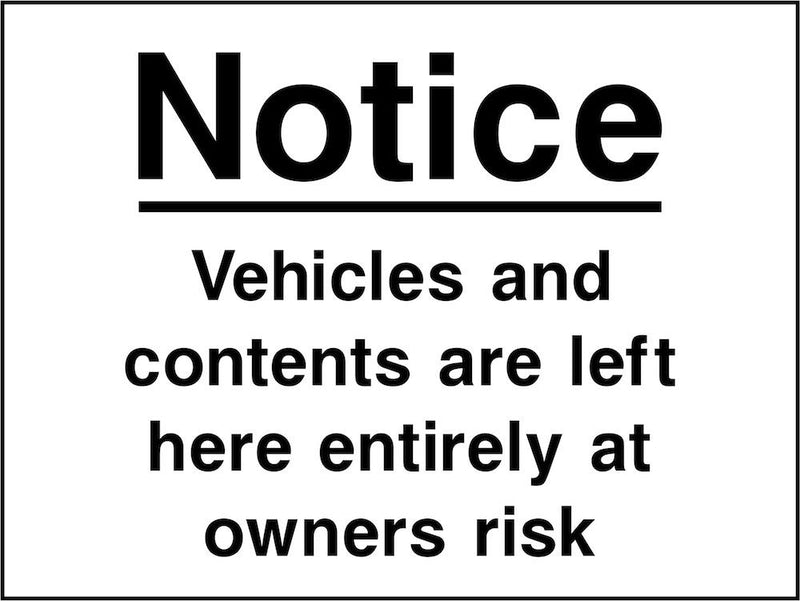Security Sign: Vehicles & Contents Left at Owner's Risk