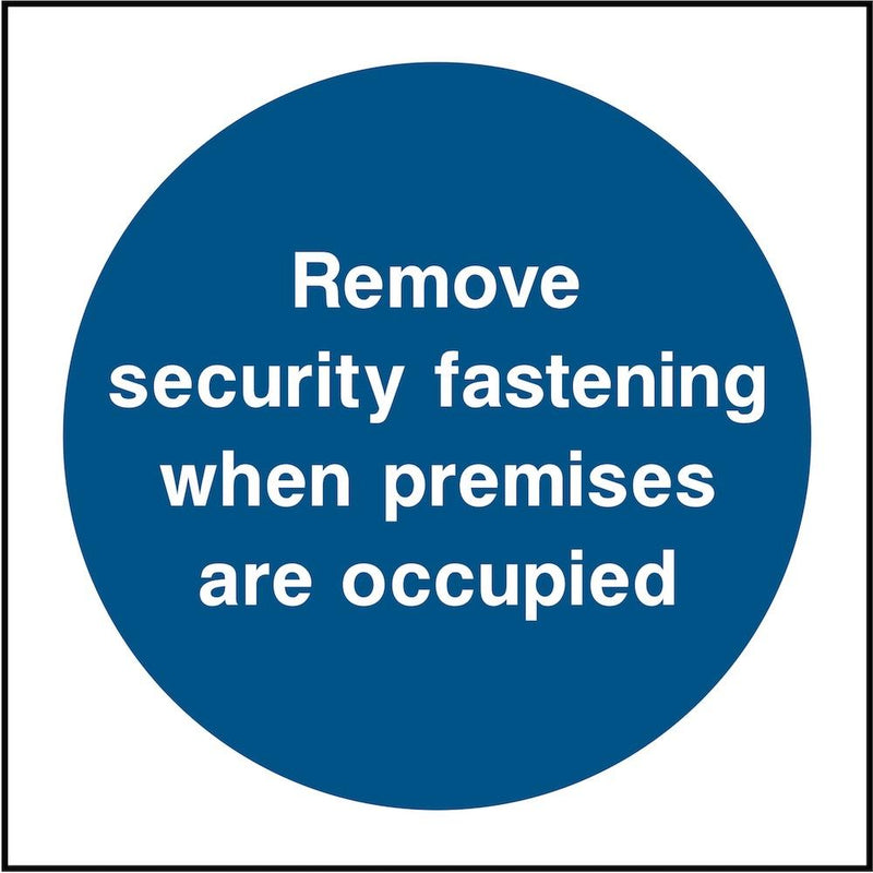Security Sign: Remove Fastening When Premises Occupied