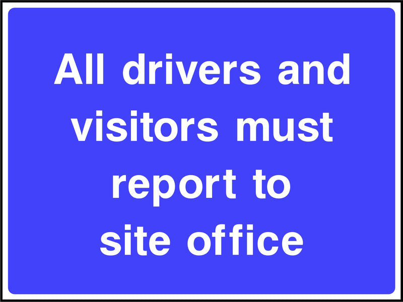 Site Traffic Sign: Drivers Report To Site Office