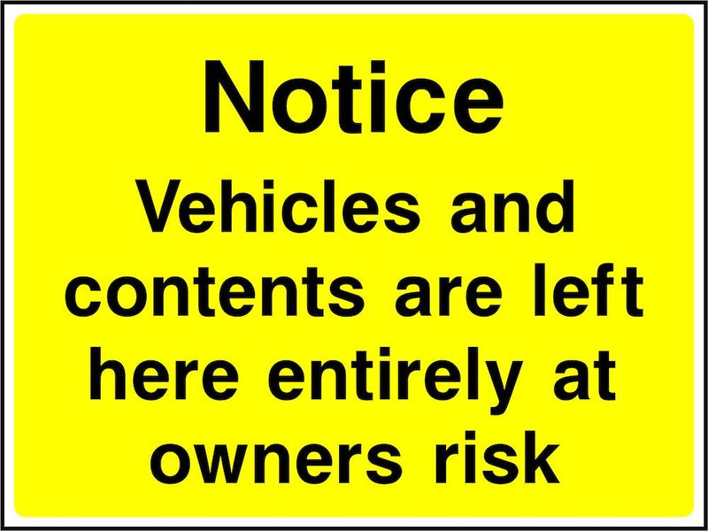 Vehicle Sign: Vehicle & Contents Left At Owners Risk