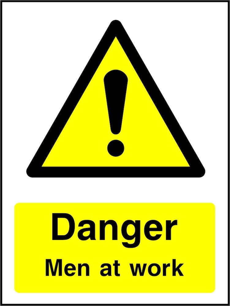 Danger Sign: Men At Work