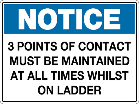 Notice Sign '3 Points of Contact Must be Maintained at all Times whilst on Ladder'