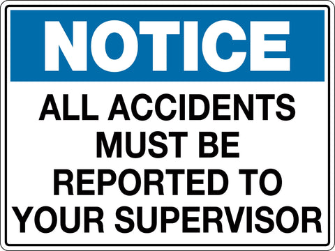 Notice Sign 'All Accidents Must be Reported to Your Supervisor'