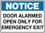 Notice Sign 'Door Alarmed Open Only For Emergency Exit'
