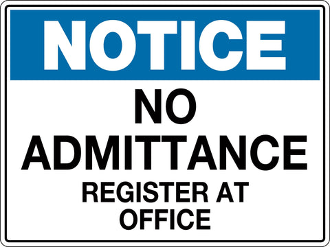 Notice Sign 'No Admittance Register At Office'