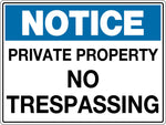 Notice Sign 'Private Property No Trespassing'