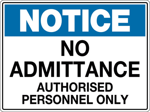 Notice Sign 'No Admittance Authorised Personnel Only