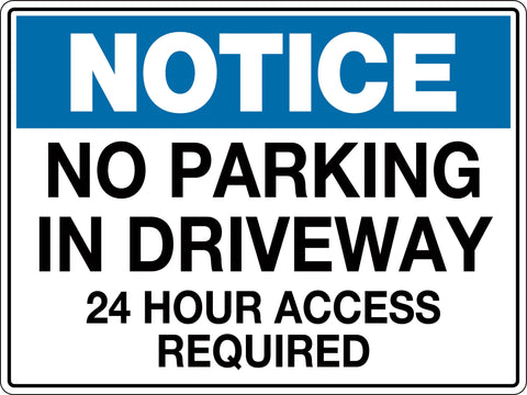 Notice Sign 'No Parking In Driveway 24 Hour Access Required'